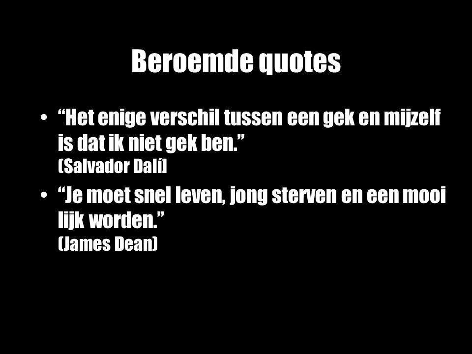 Beroemde quotes Het enige verschil tussen een gek en mijzelf is dat ik niet gek ben. (Salvador Dalí]